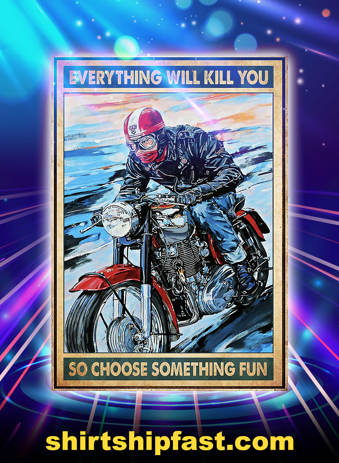 Cafe racer everything will kill you so choose something fun poster - A4