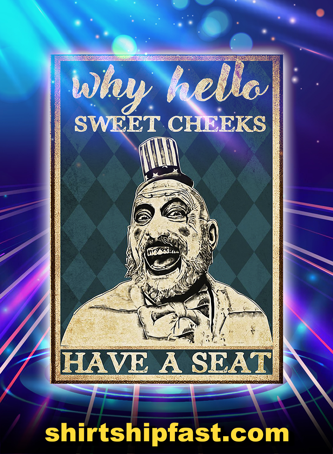 Captain spaulding why hello sweet cheeks have a seat poster - A4