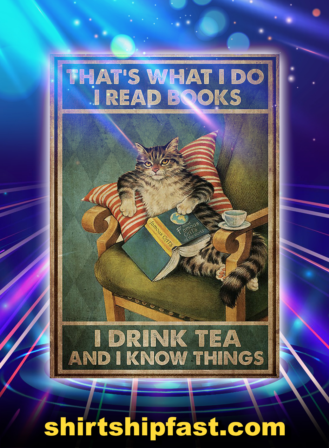 Cat That's what I do I read books I drink tea and I know things poster - A1