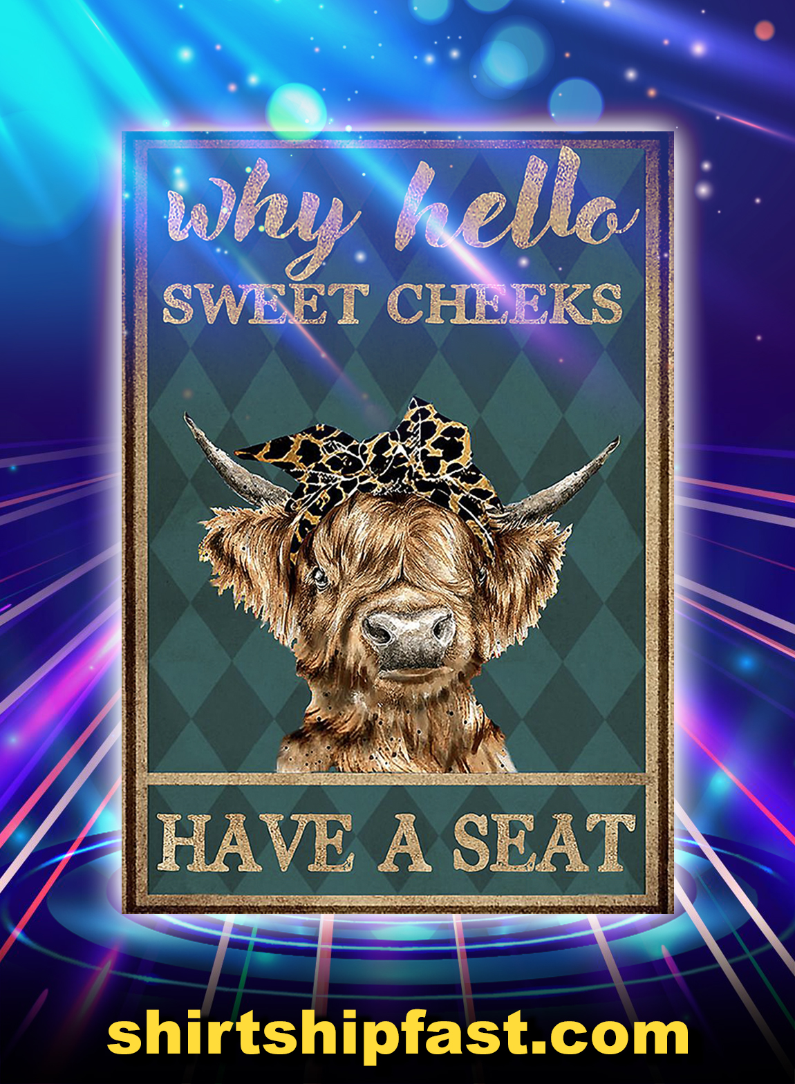 Cow highland cattle why hello sweet cheeks have a seat poster - A3