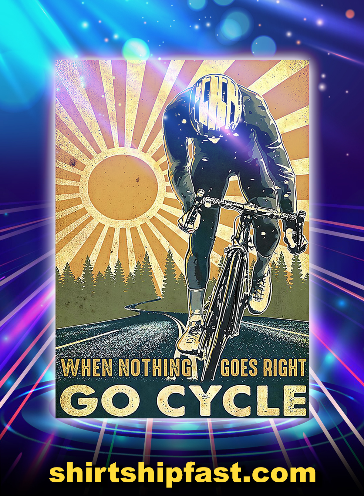 Cycling when nothing goes right go cycle poster - A4