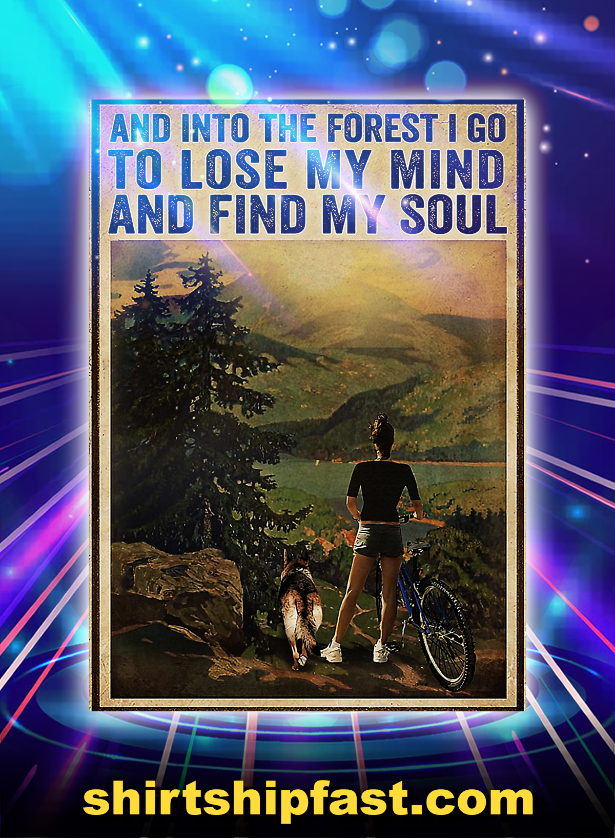 Cyling and into the forest i go to lose my mind and find my soul poster - A4