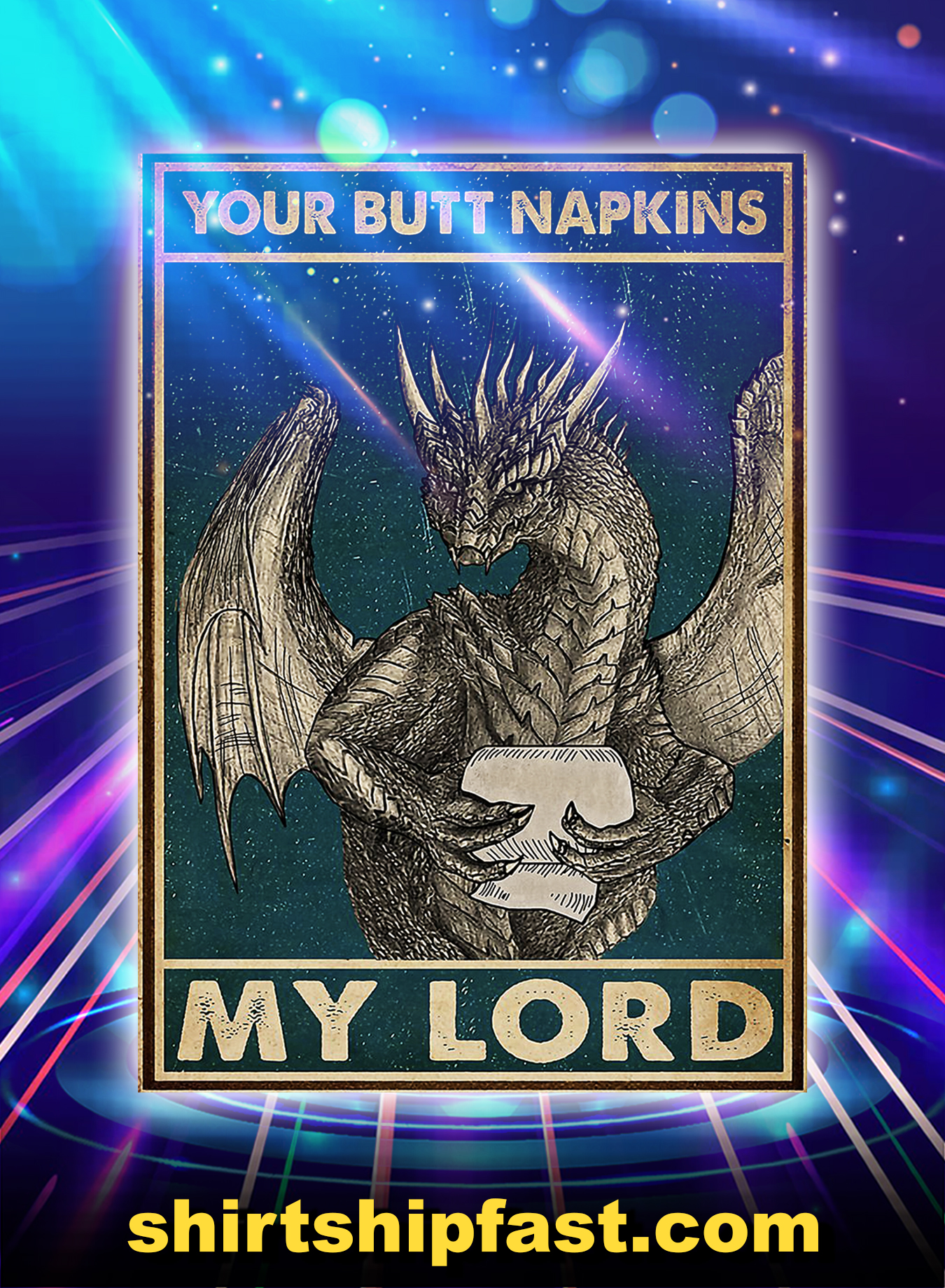 Dragon toilet paper your butt napkins my lord poster - A3