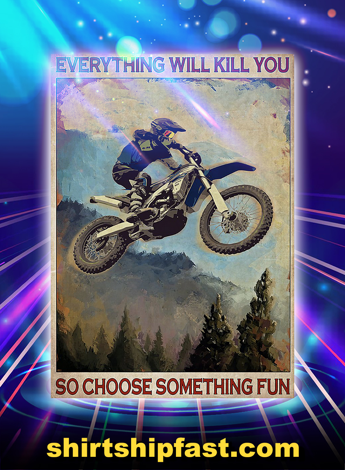 Enduro everything will kill you so choose something fun poster - A4