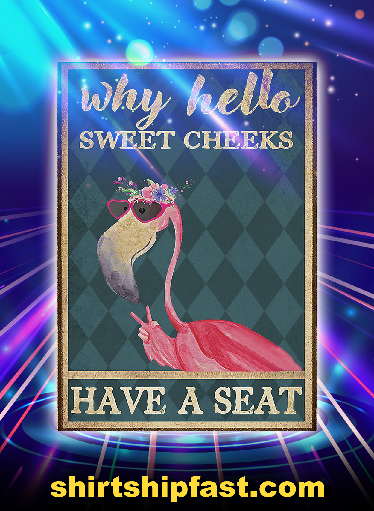 Flamingo why hello sweet cheeks have a seat poster - A2