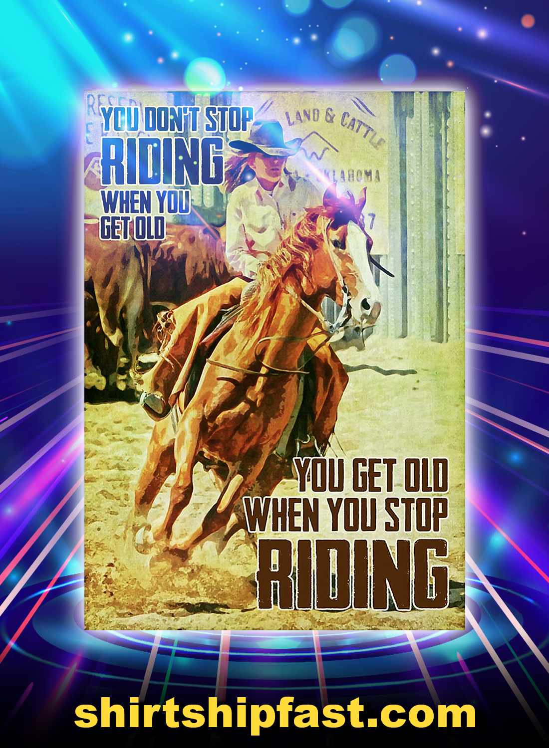 GIrl And Horse You Don't Stop Riding When You Get Old Poster - A4