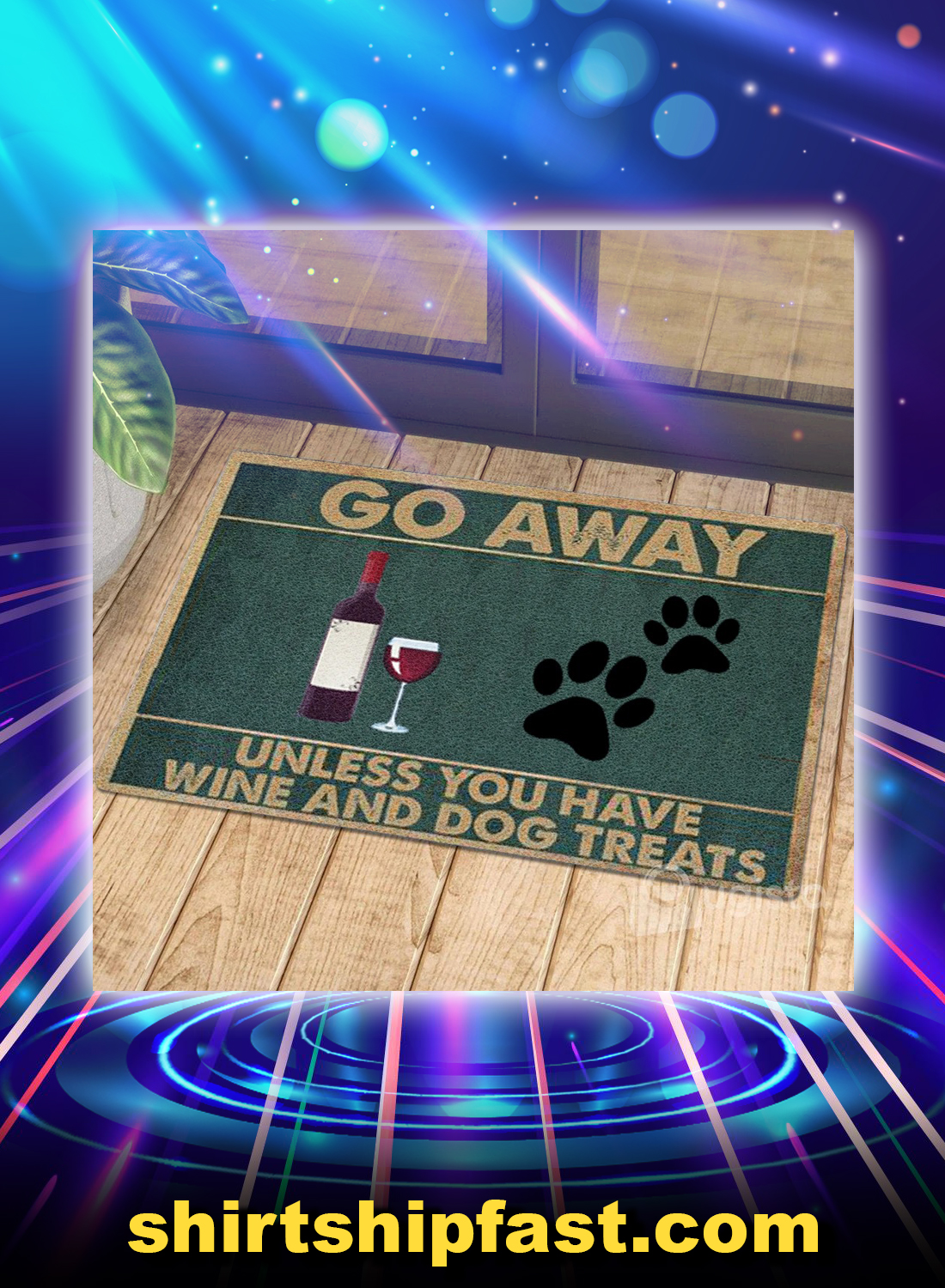 Go away unless you have wine and dog treats doormat - Picture 1