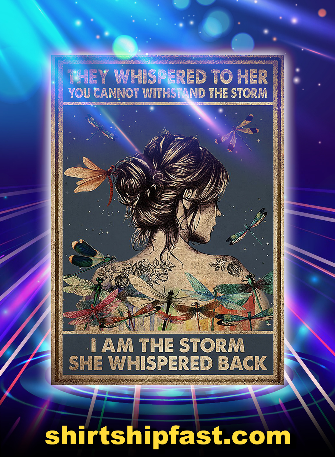 Hippie dragonfly they whispered to her you can not withstand the storm poster - A3