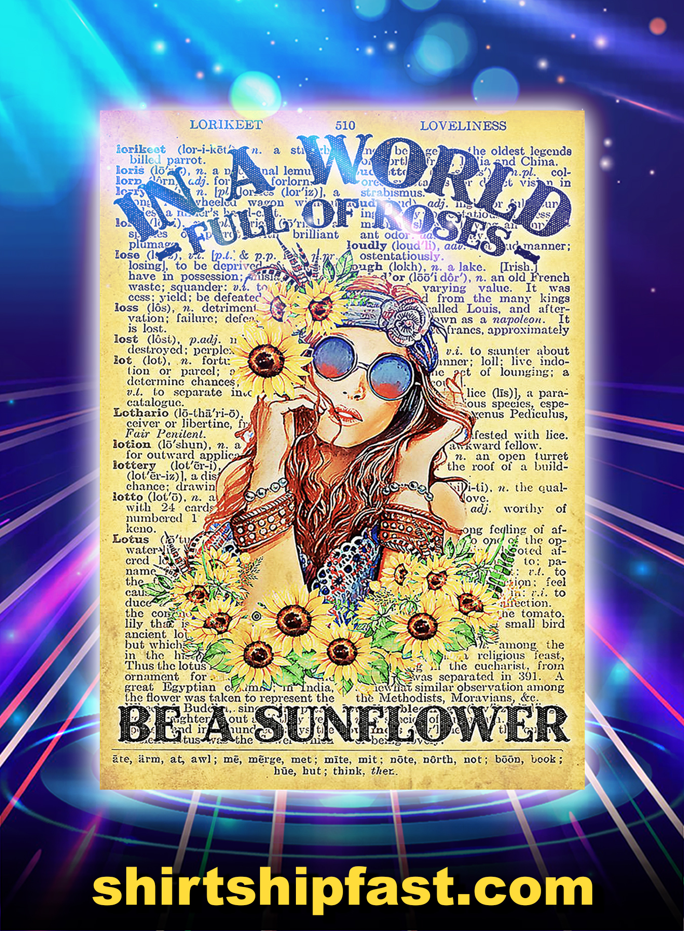 Hippie in a world full of roses be a sunflower poster - A3