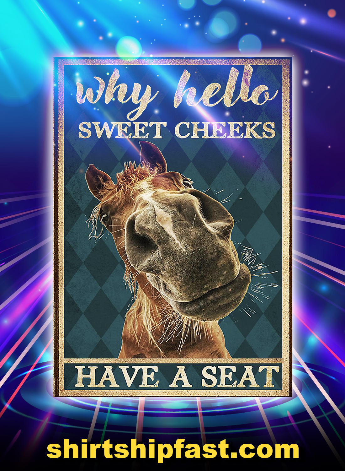 Horse why hello sweet cheeks have a seat poster - A4