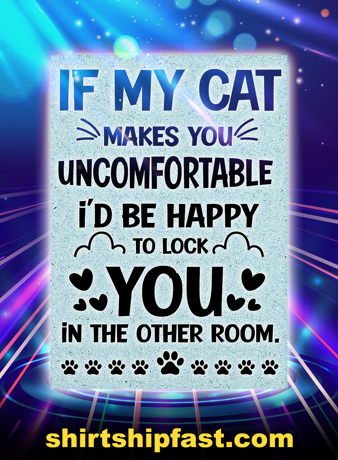 If my cat makes you uncomfortable poster - A4