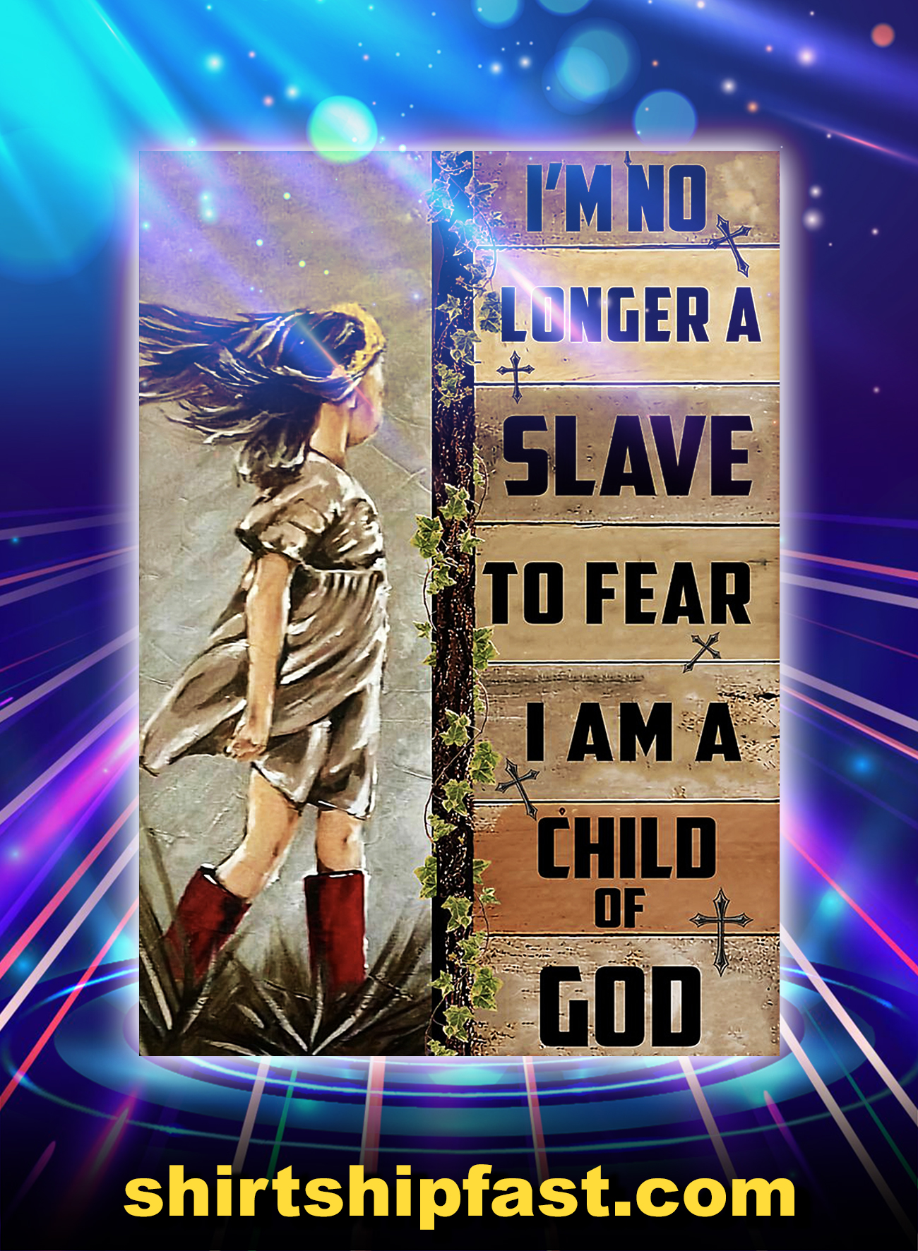 I'm no longer a slave to fear i am a child of god poster - A4