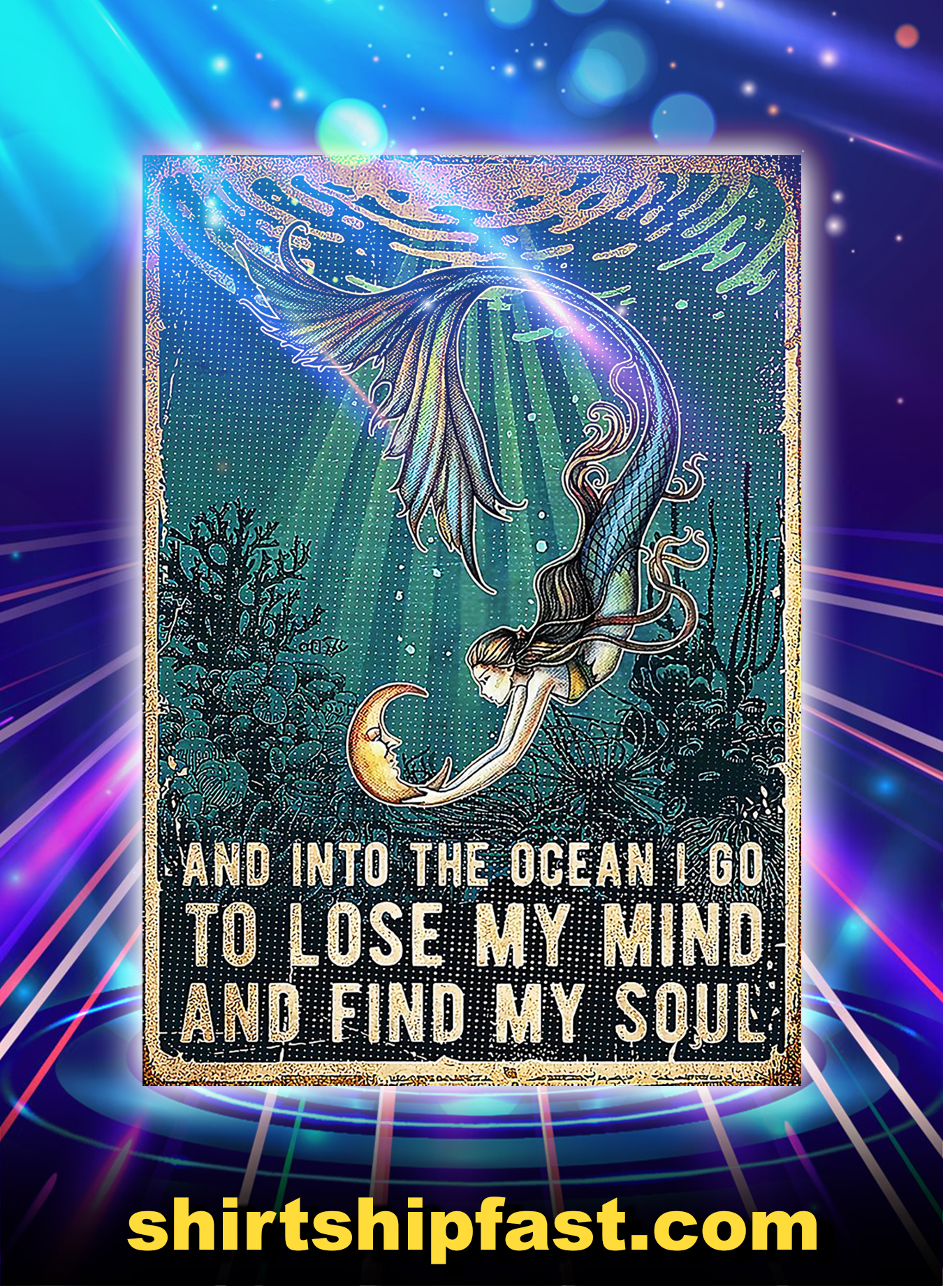 Mermaid and into the ocean i go to lose my mind and find my soul poster - A3