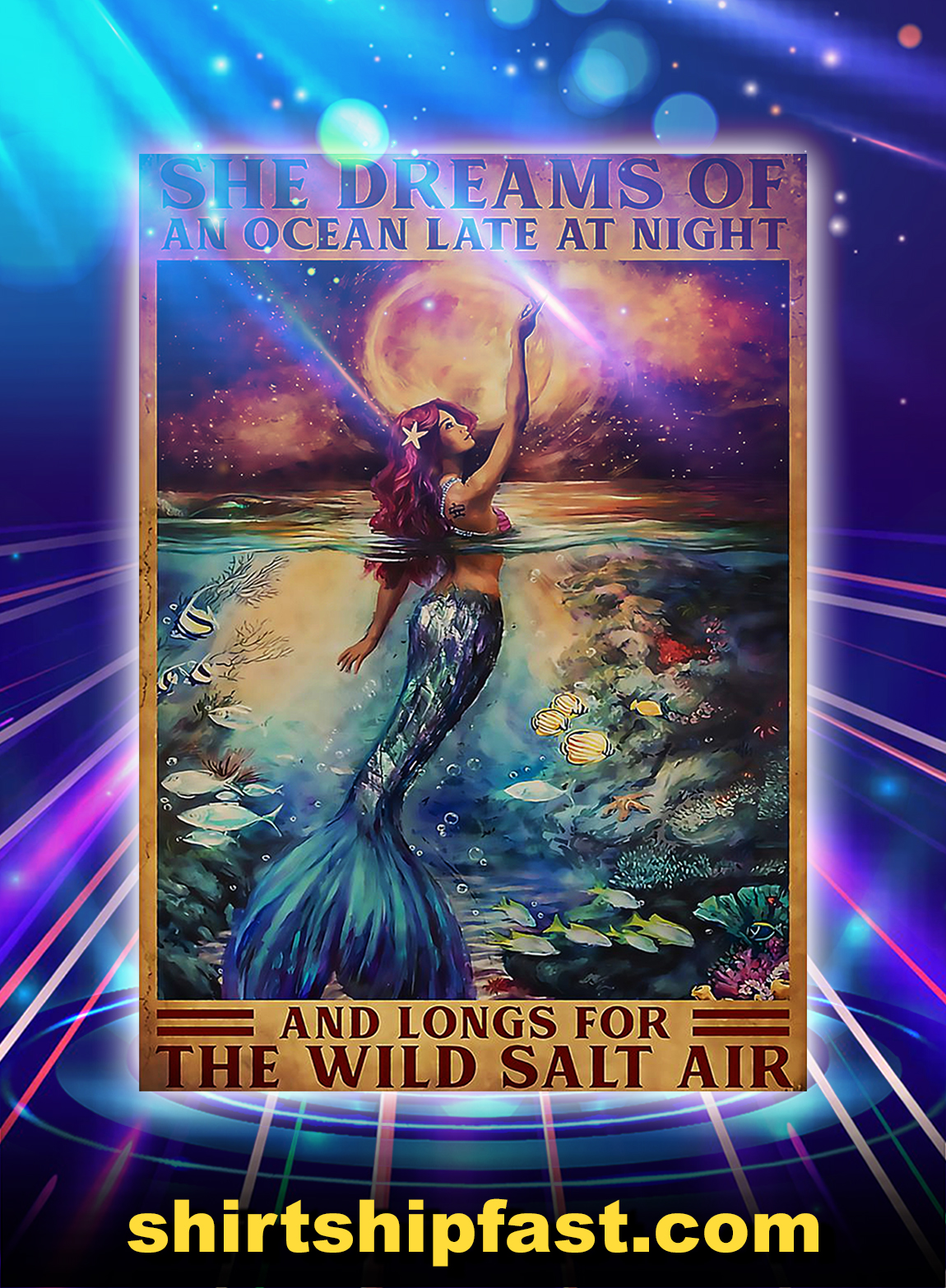 Mermaid she dreams of an ocean late at night and longs for the wild salt air poster - A3