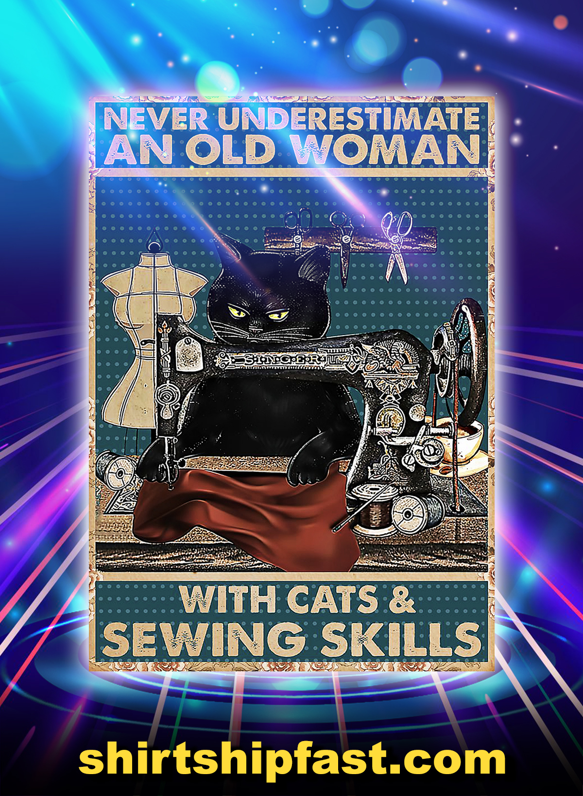 Never underestimate an old woman with cats and sewing skills poster - A4