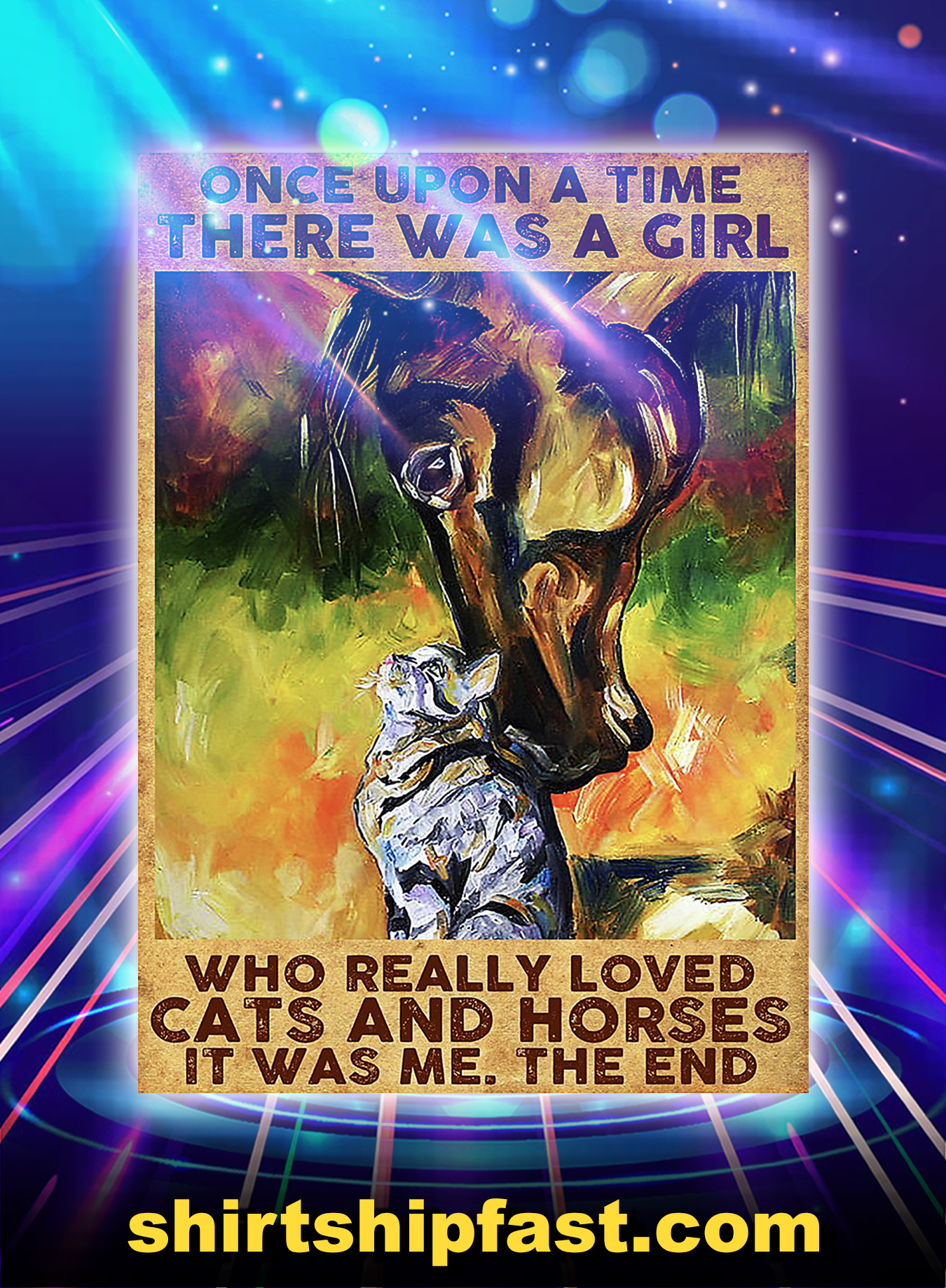 Once upon a time there was a girl who really loved cats and horses poster - A3
