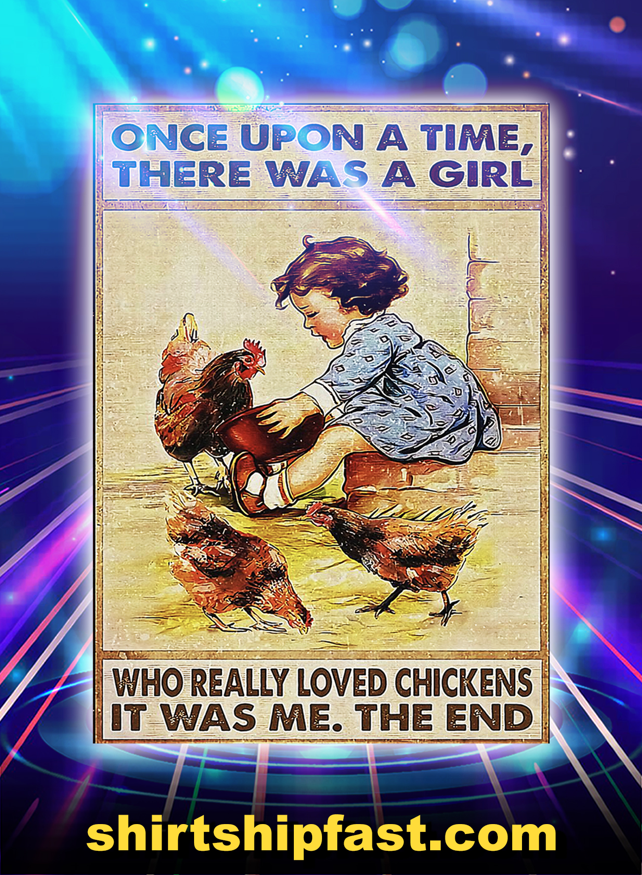 Once upon a time there was a girl who really loved chickens poster - A1