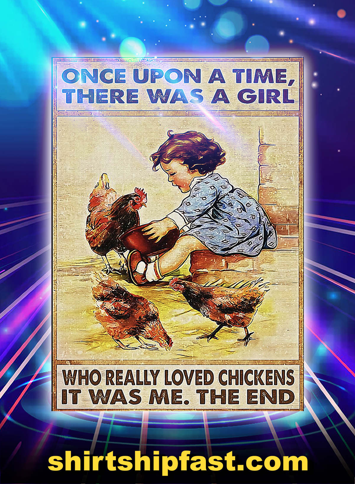 Once upon a time there was a girl who really loved chickens poster - A4