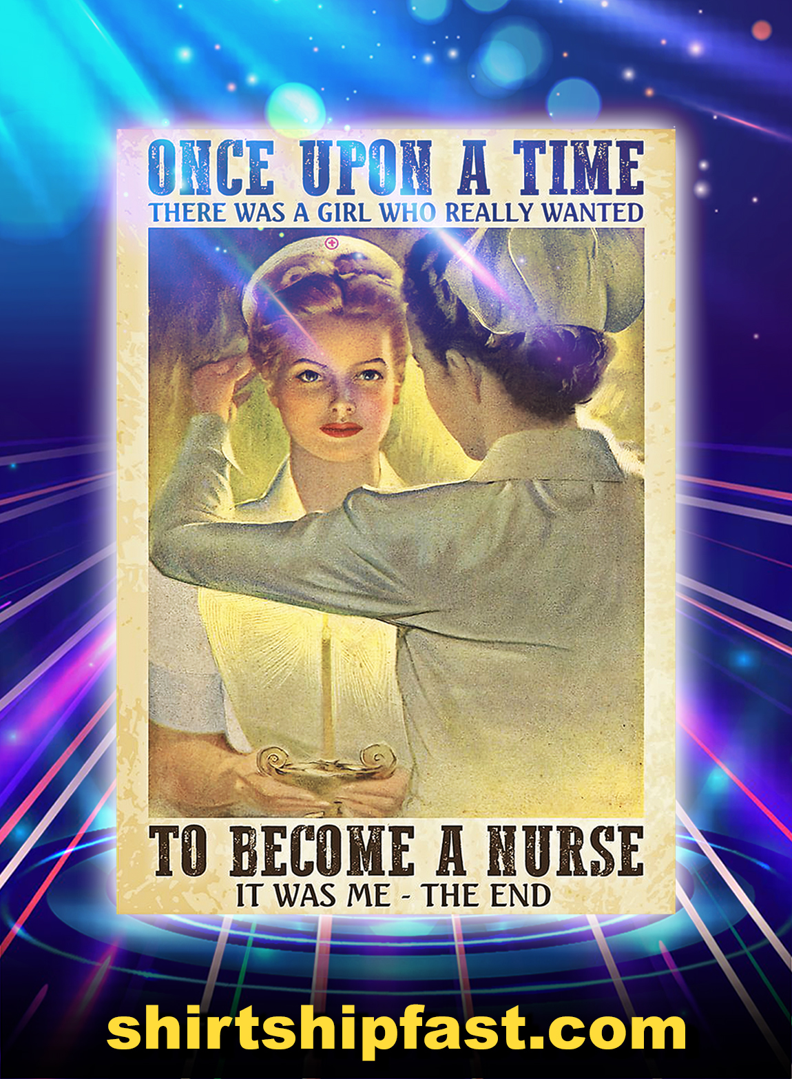 Once upon a time there was a girl who really wanted to become a nurse poster - A3