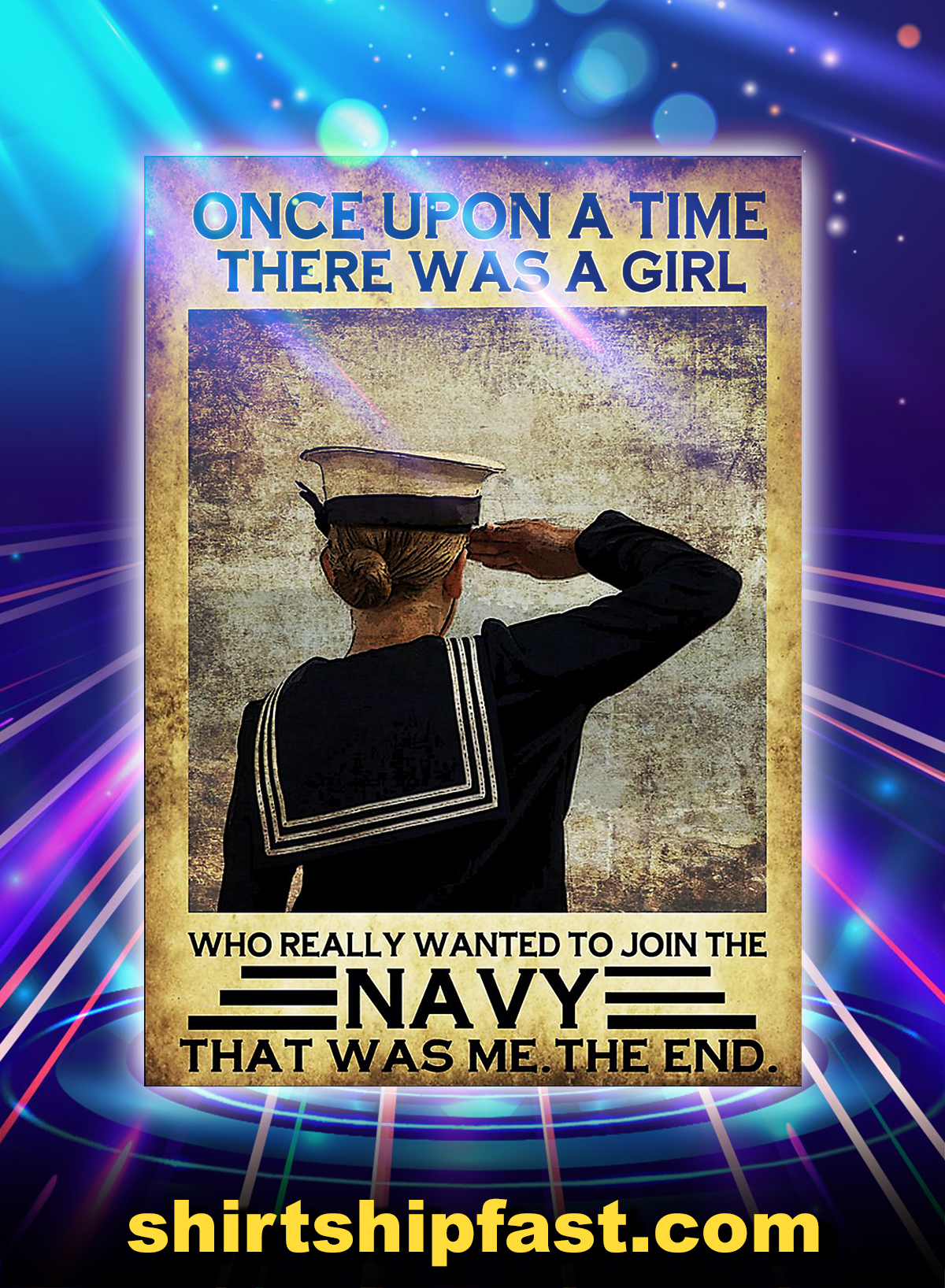 Once upon a time there was a girl who really wanted to join the navy poster - A4