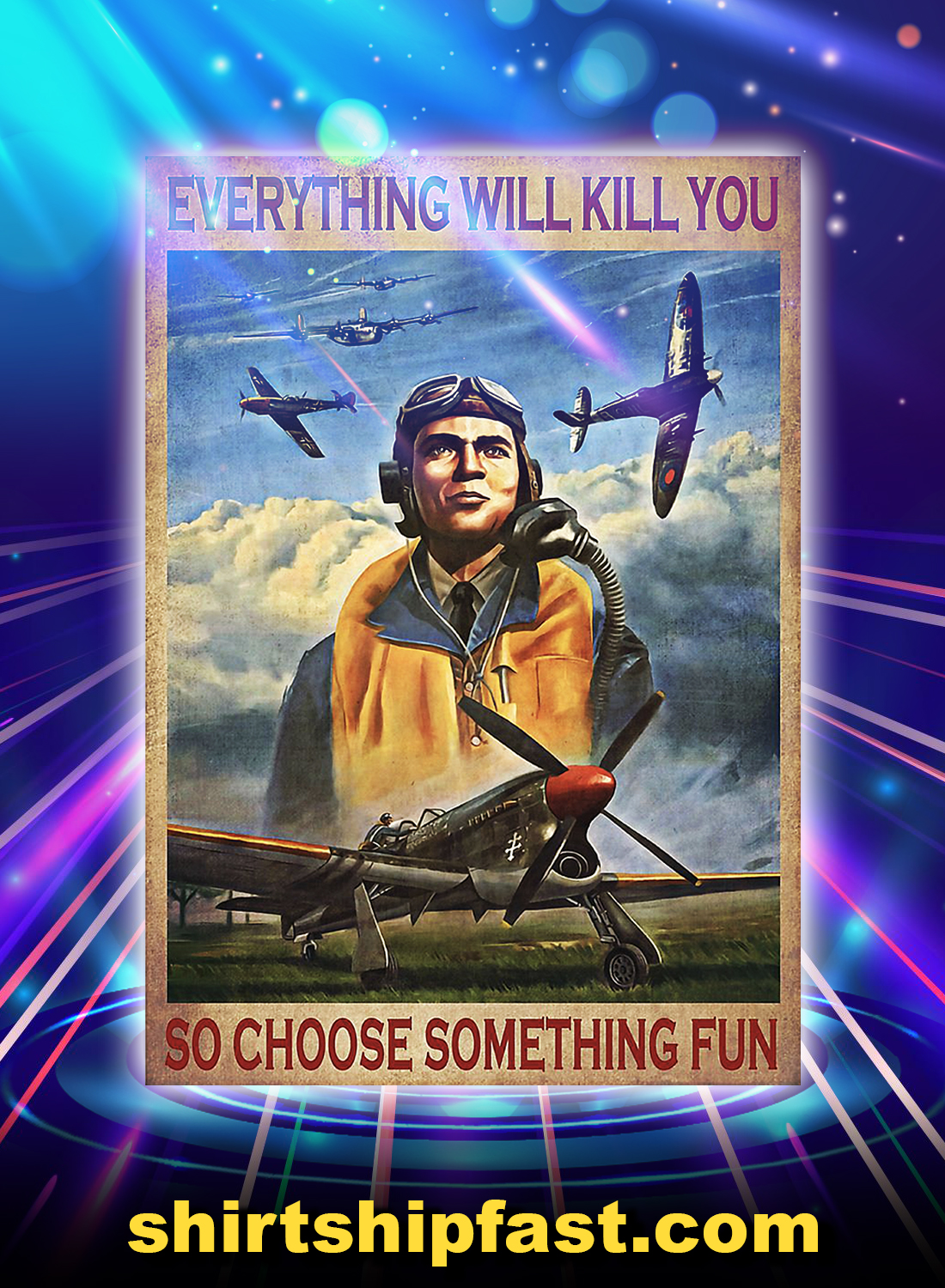 Pilot everything will kill you so choose something fun poster - A4