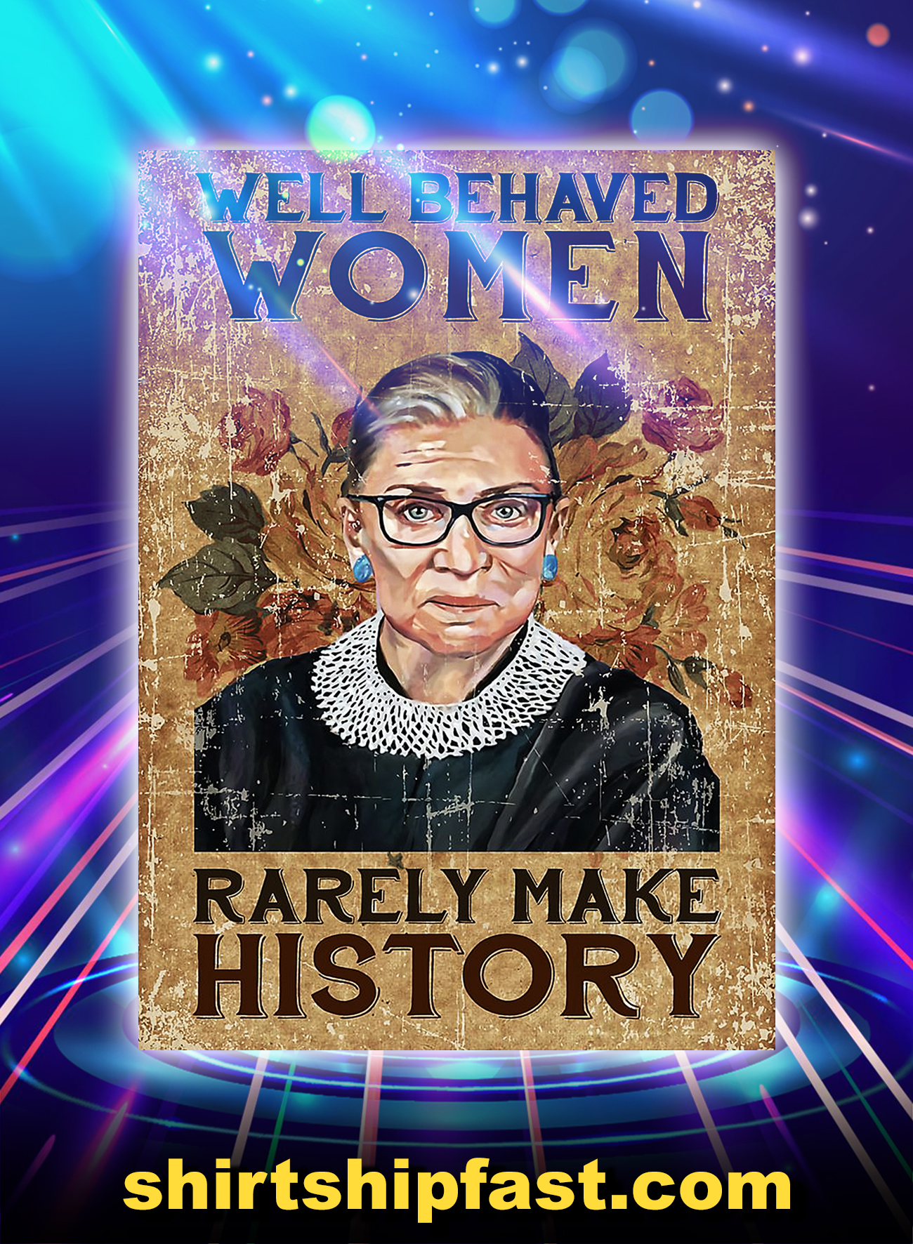 Rbg well behaved woman rearely make history poster - A4