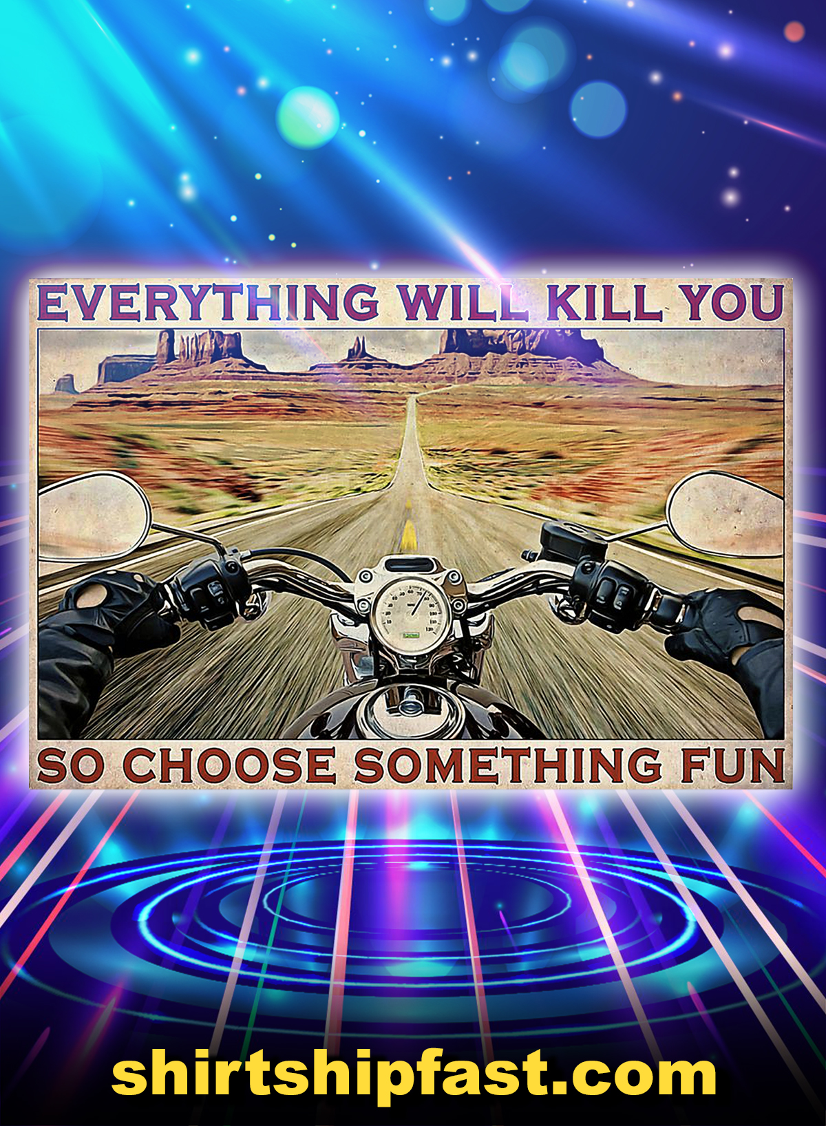 Road trip motorbike everything will kill you so choose something fun poster - A4
