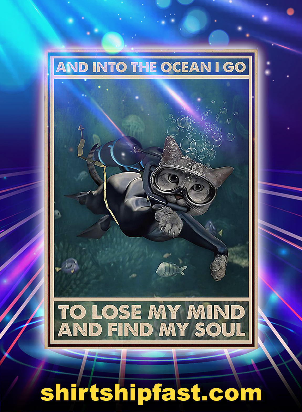 Scuba diving cat and into the ocean i go to lose my mind and find my soul poster - A3
