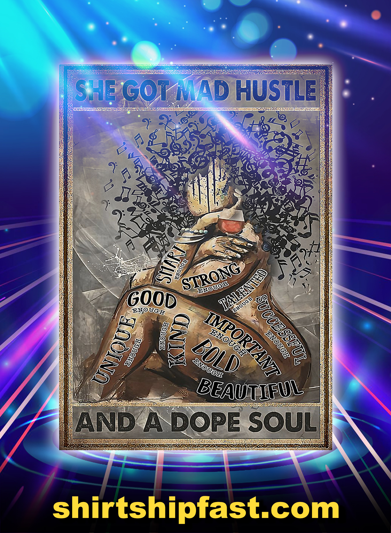 She got mad hustle and a dope soul poster - A3