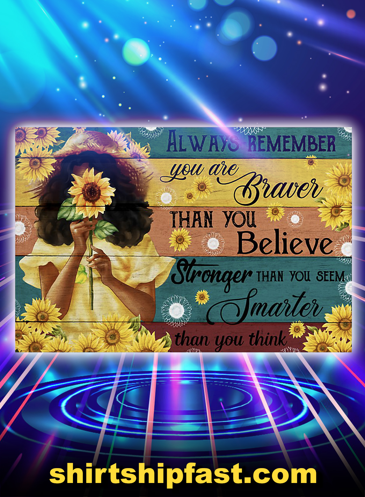 Sunflower girl always remember you are braver than you believe poster - A2