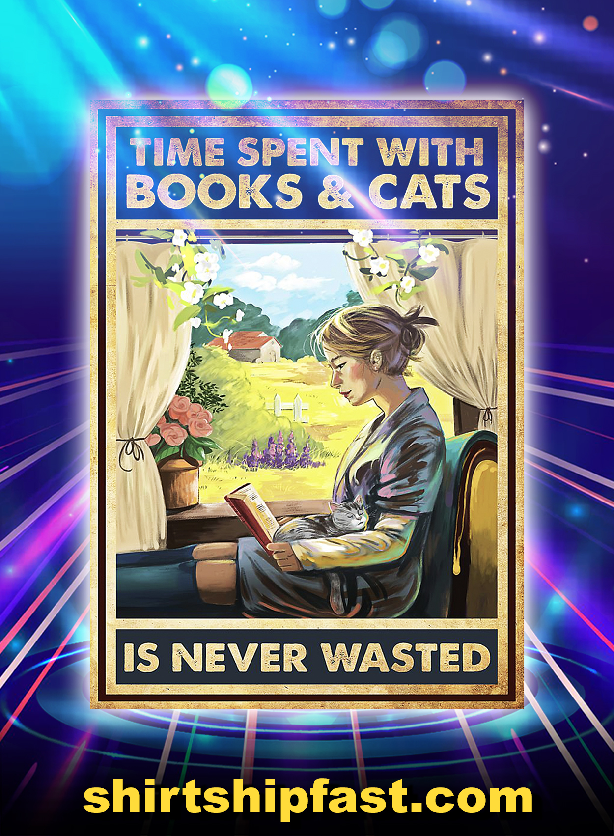 Time spent with books and cats is never wasted poster - A2