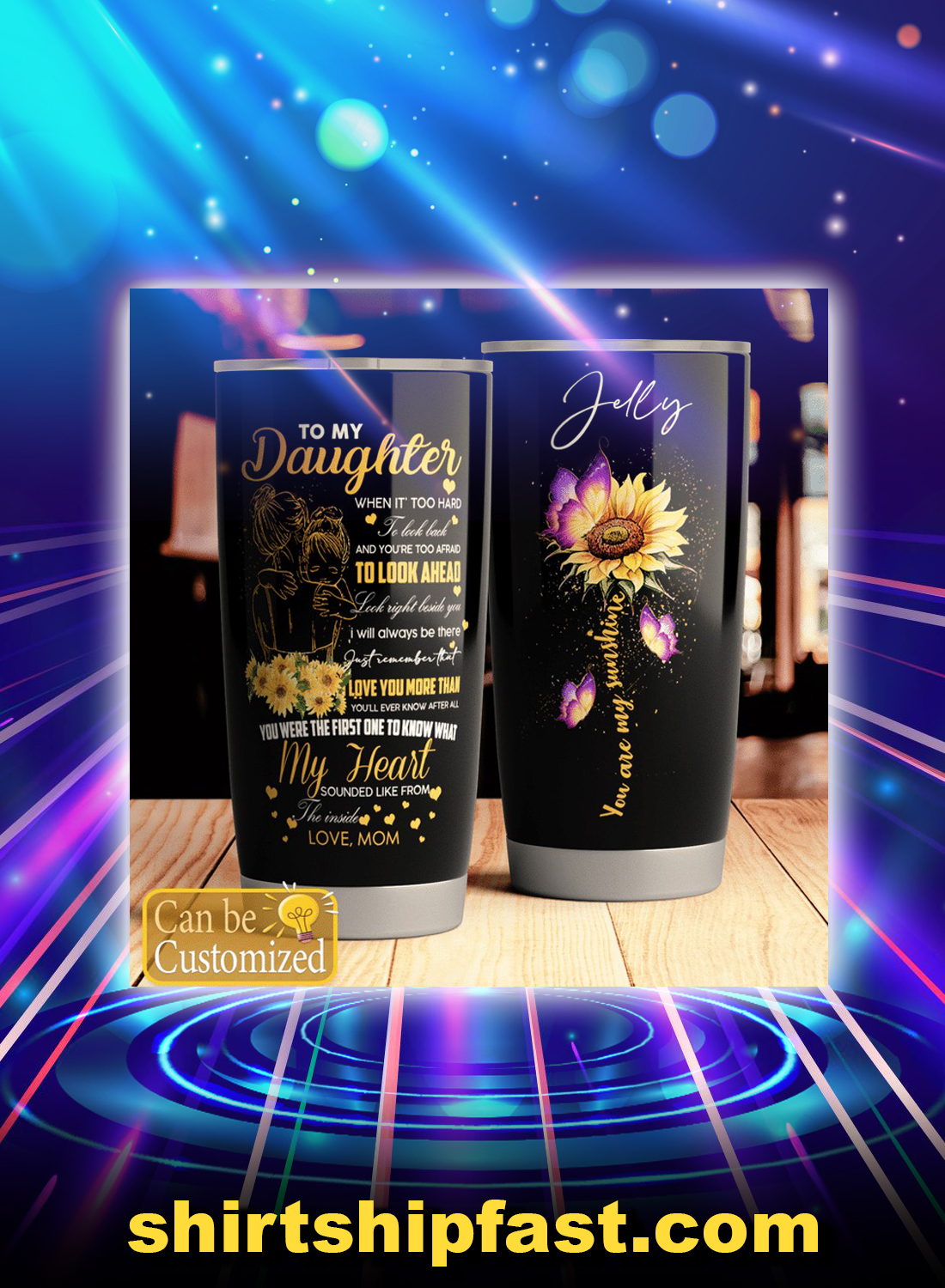 To my daughter you are my sunshine personalized custom name tumbler - Picture 1