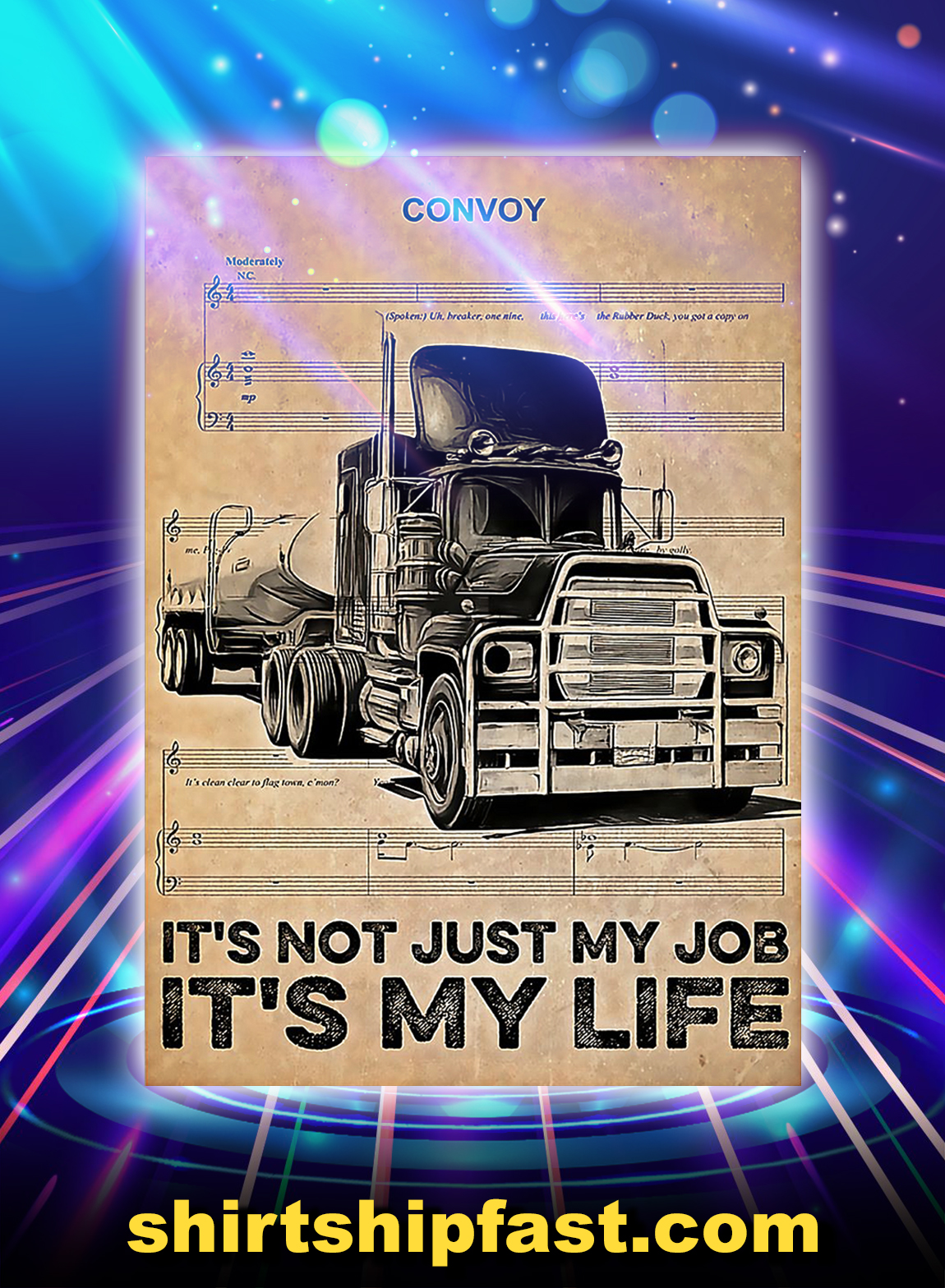 Truck driver it's not just my job it's my life poster - A3