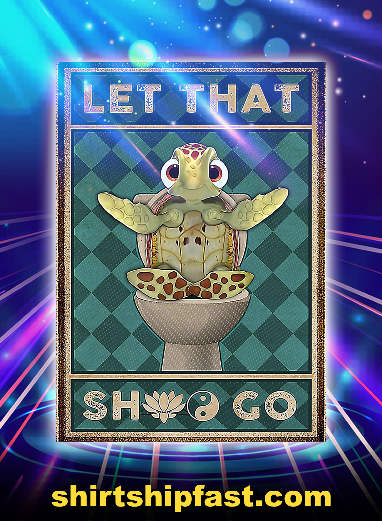 Turtle let that shit go poster - A4