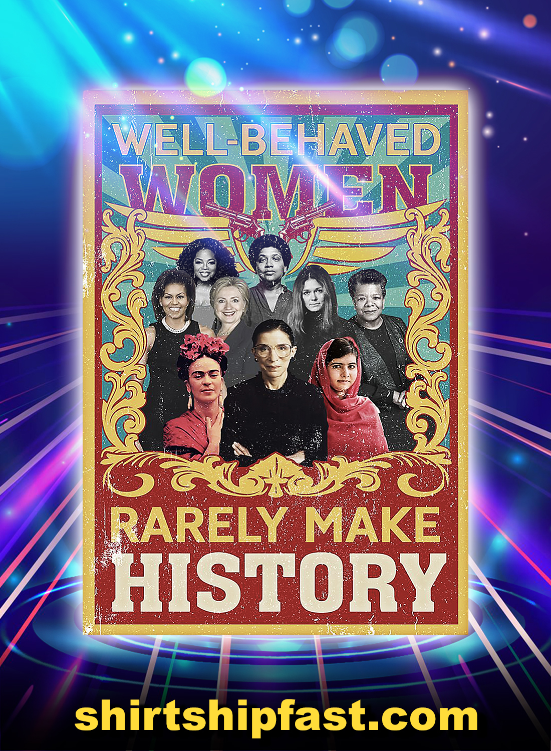 Well-behaved woman rarely make history poster - A4