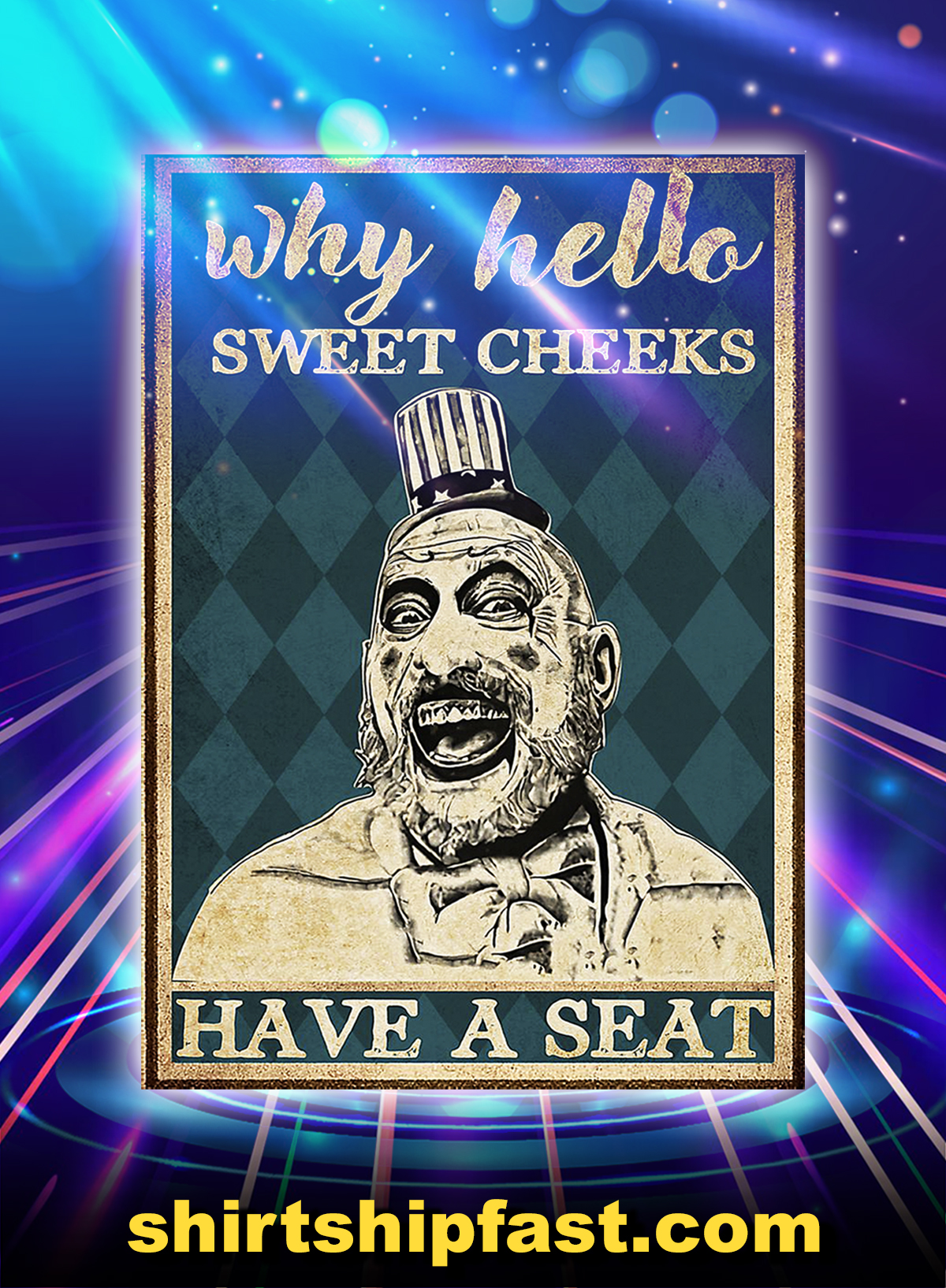 Why hello sweet cheeks have a seat captain spaulding poster - A1