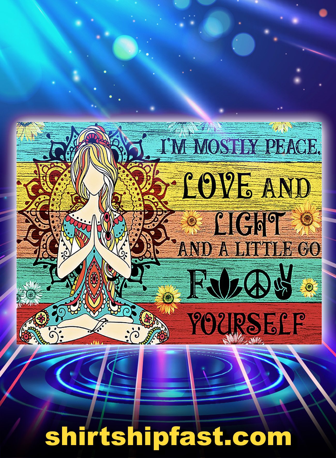 Yoga meditation I'm mostly peace love and light poster - A1
