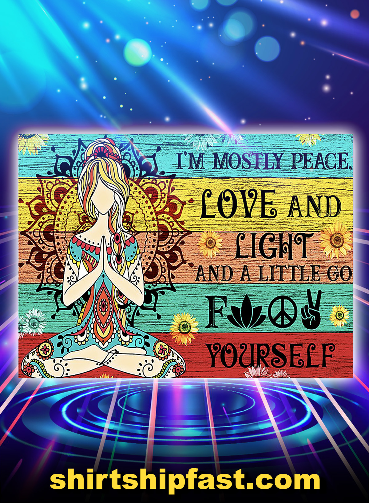 Yoga meditation I'm mostly peace love and light poster - A4