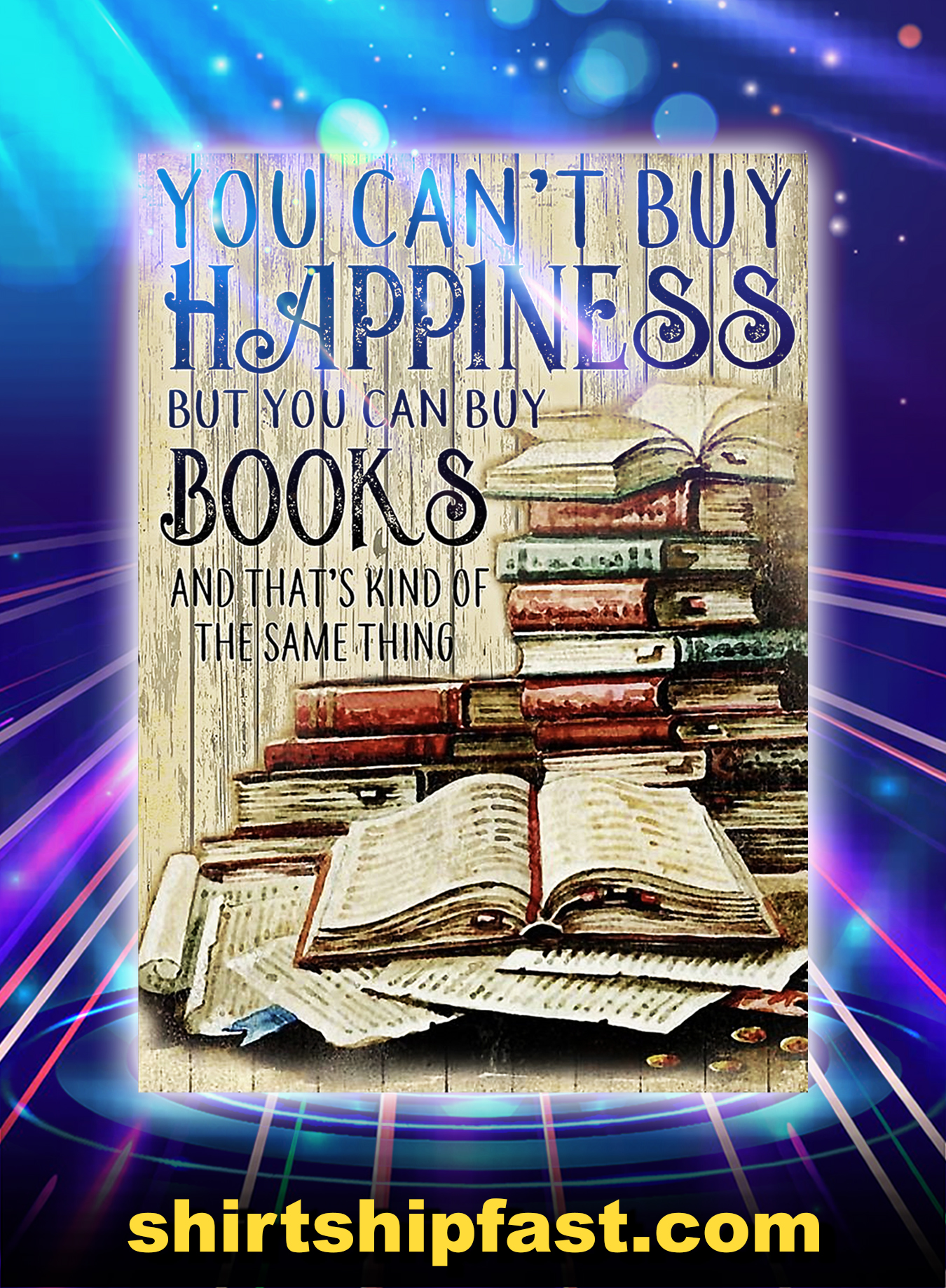 You can't buy happiness but you can buy books poster - A3