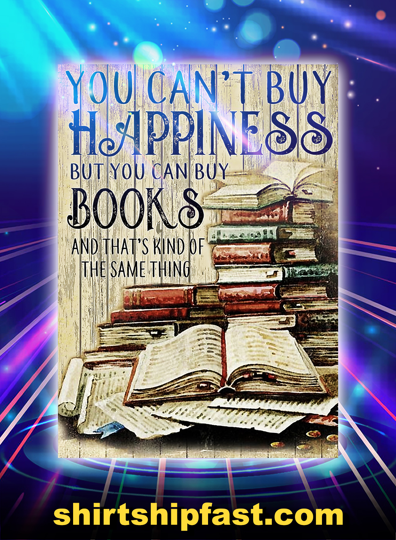 You can't buy happiness but you can buy books poster - A4