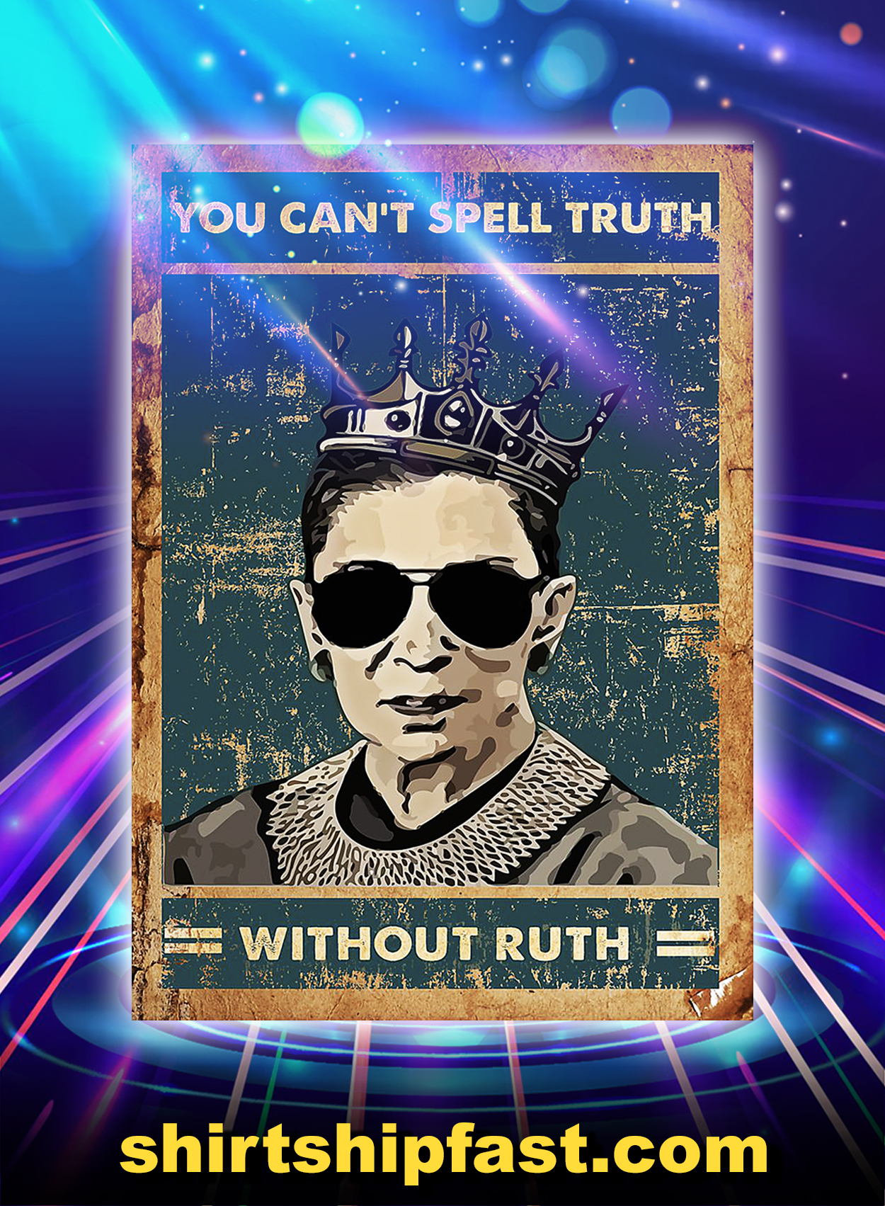 You can't spell truth without ruth poster - A3