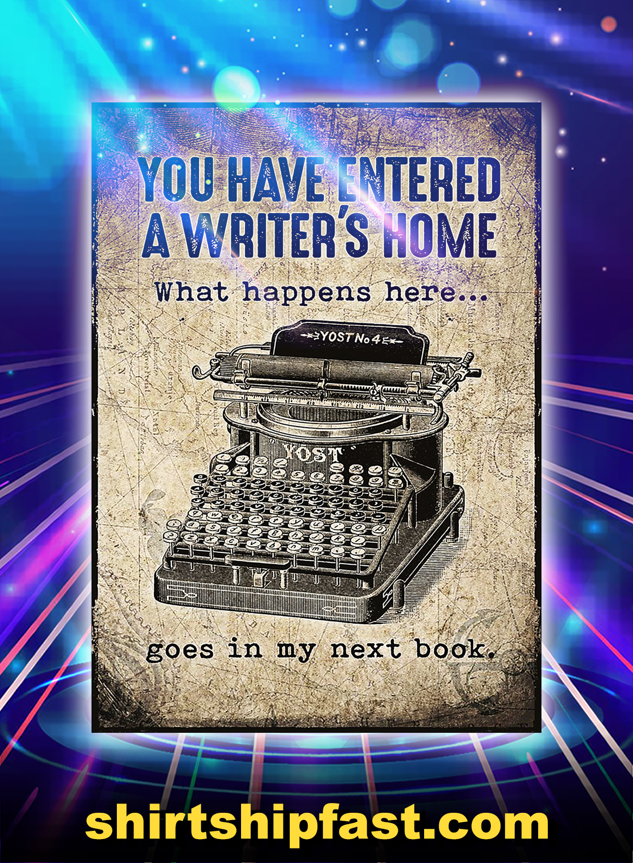 You have entered a writer's home what happens here goes in my next book poster - A4
