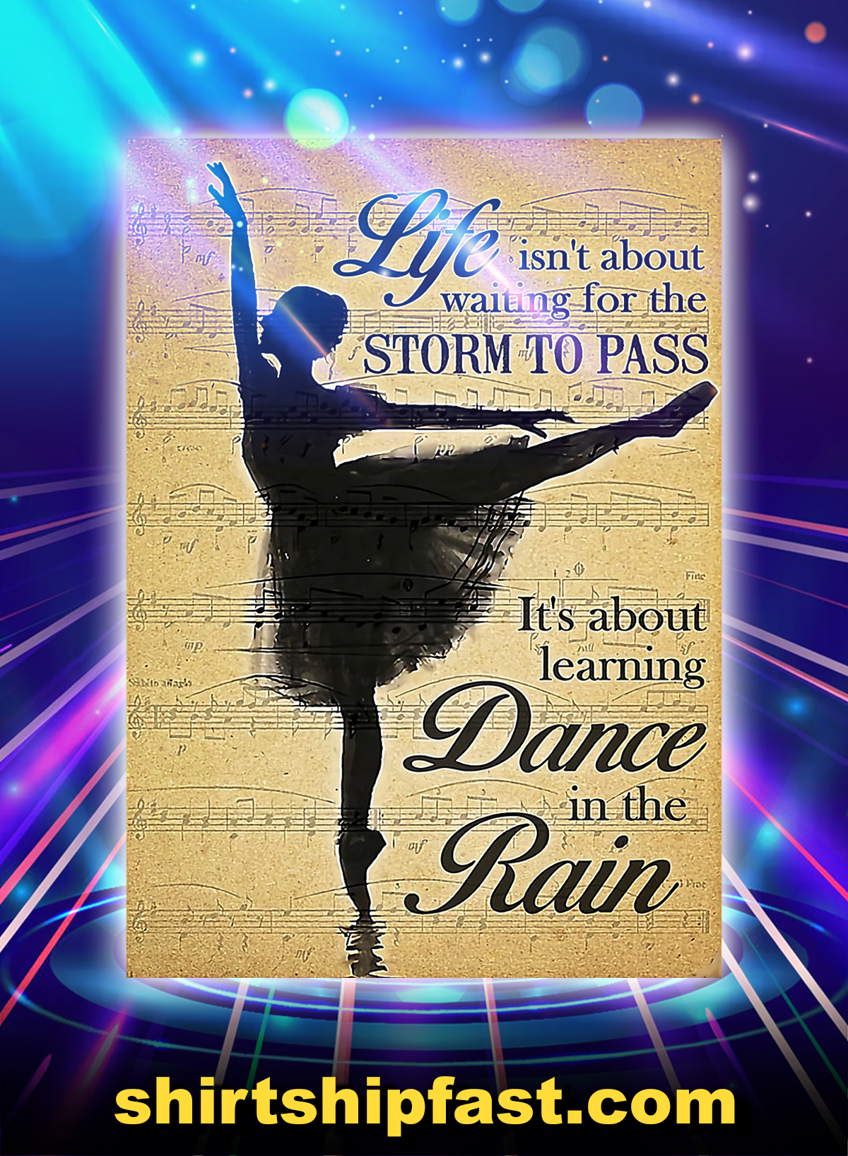 Ballet life isn't about waiting for the storm to pass poster - A4