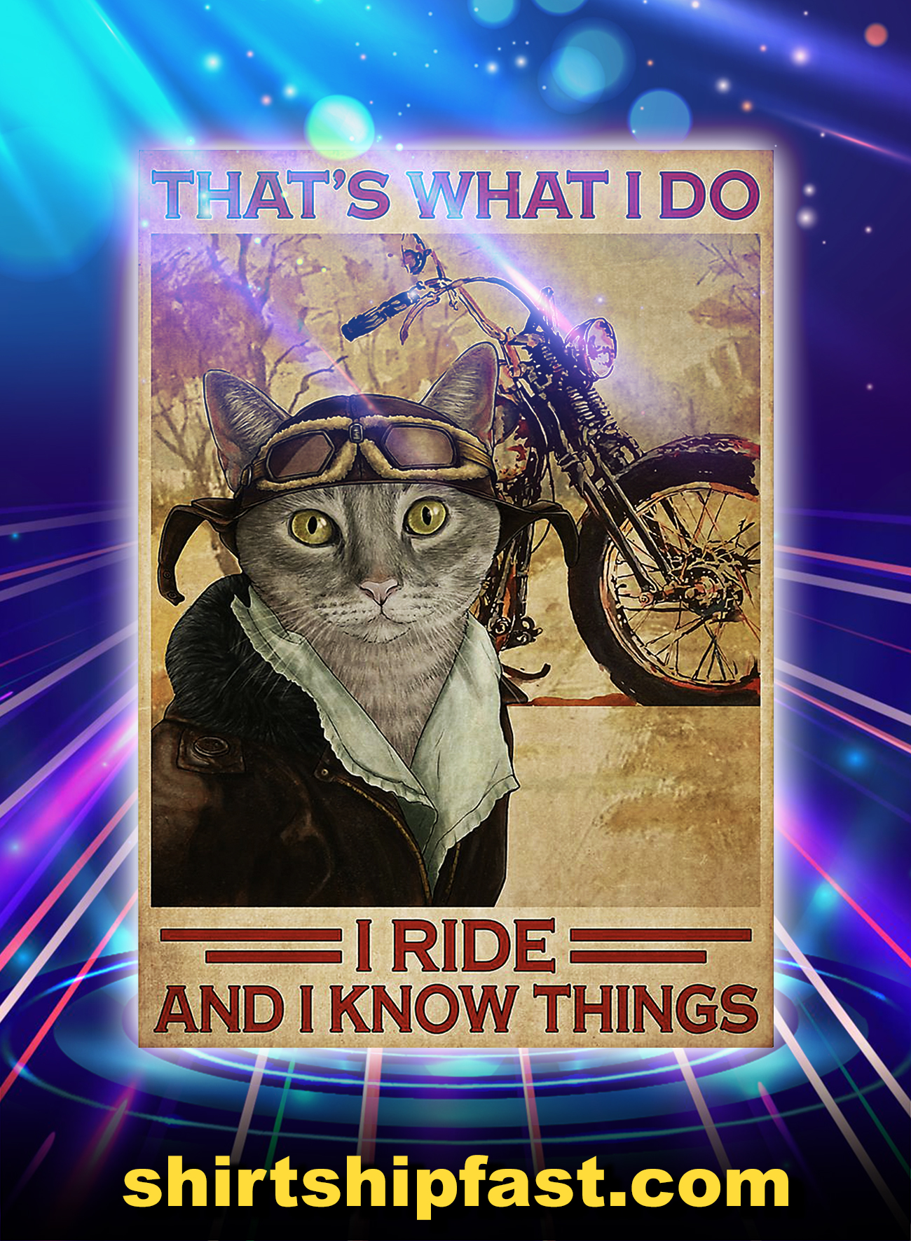 Cat Motorcycle that's what i do i ride and i know things poster - A4