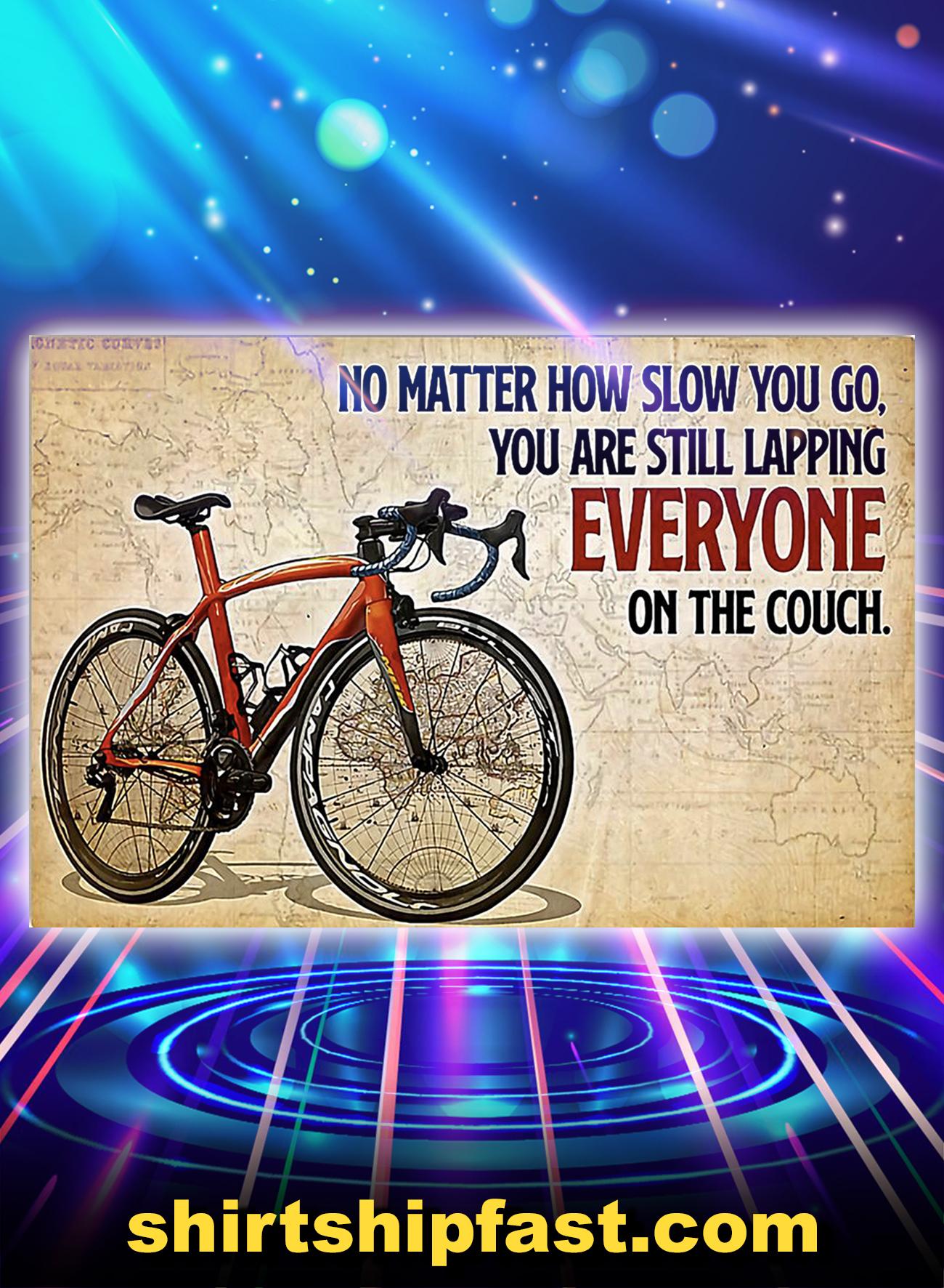 Cycling bicycle no matter how slow you go poster - A1