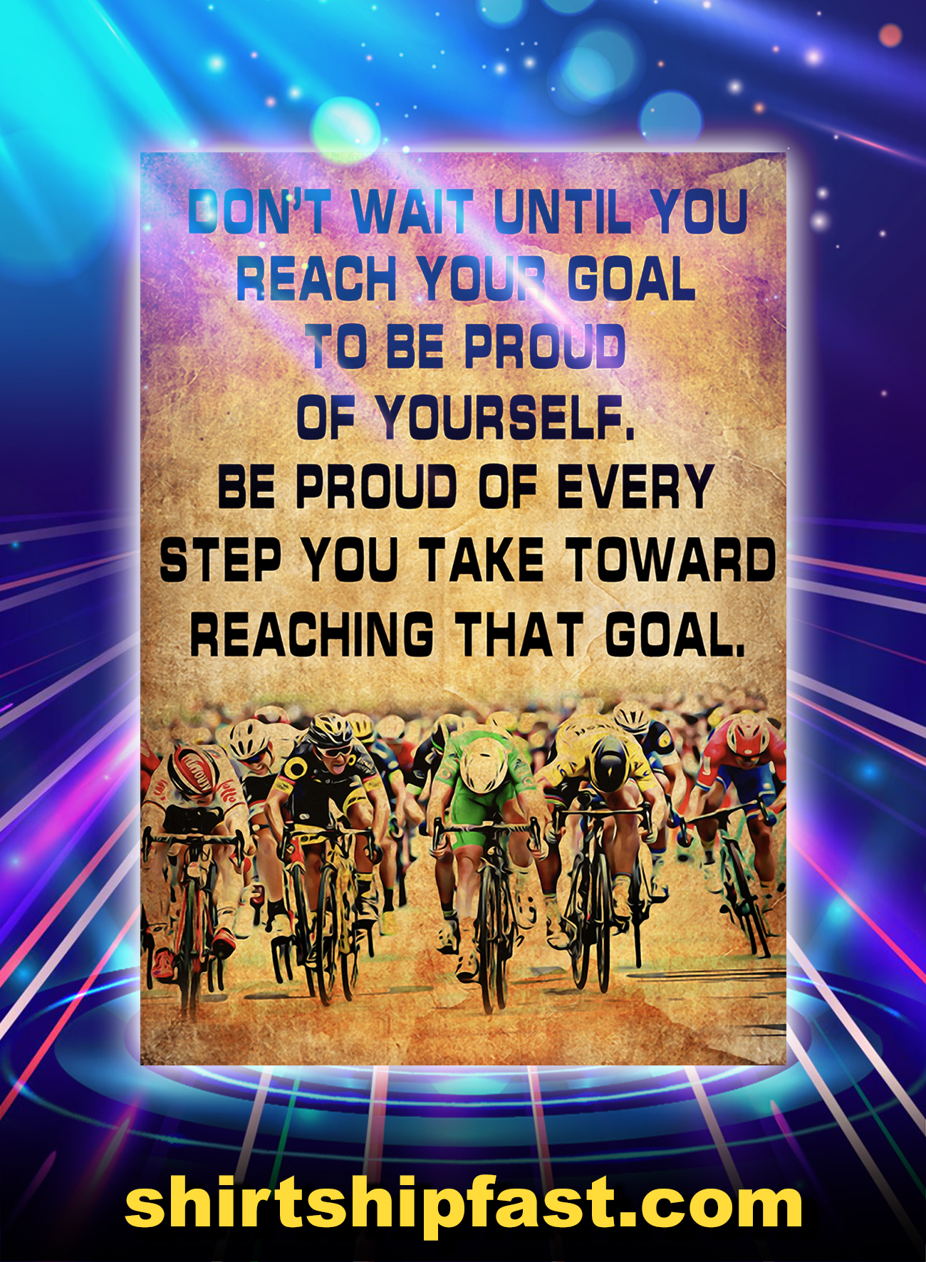 Cycling don't wait until you reach your goal poster - A4