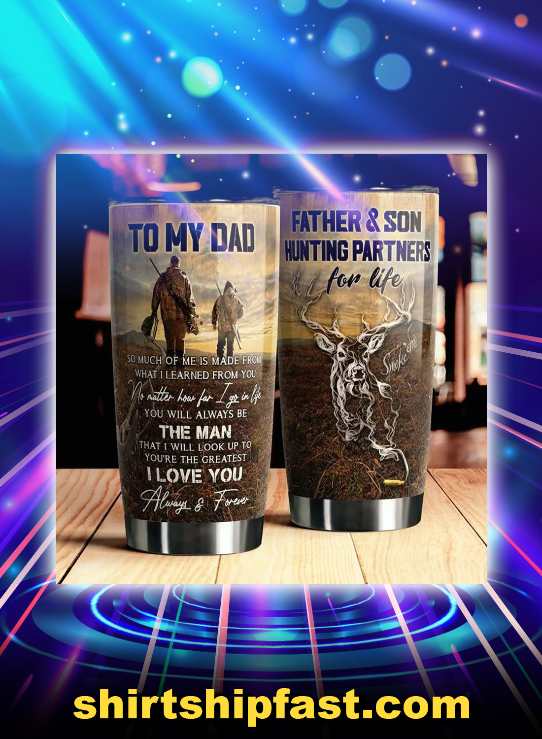 Deer hunting father and son hunting parners for life tumbler