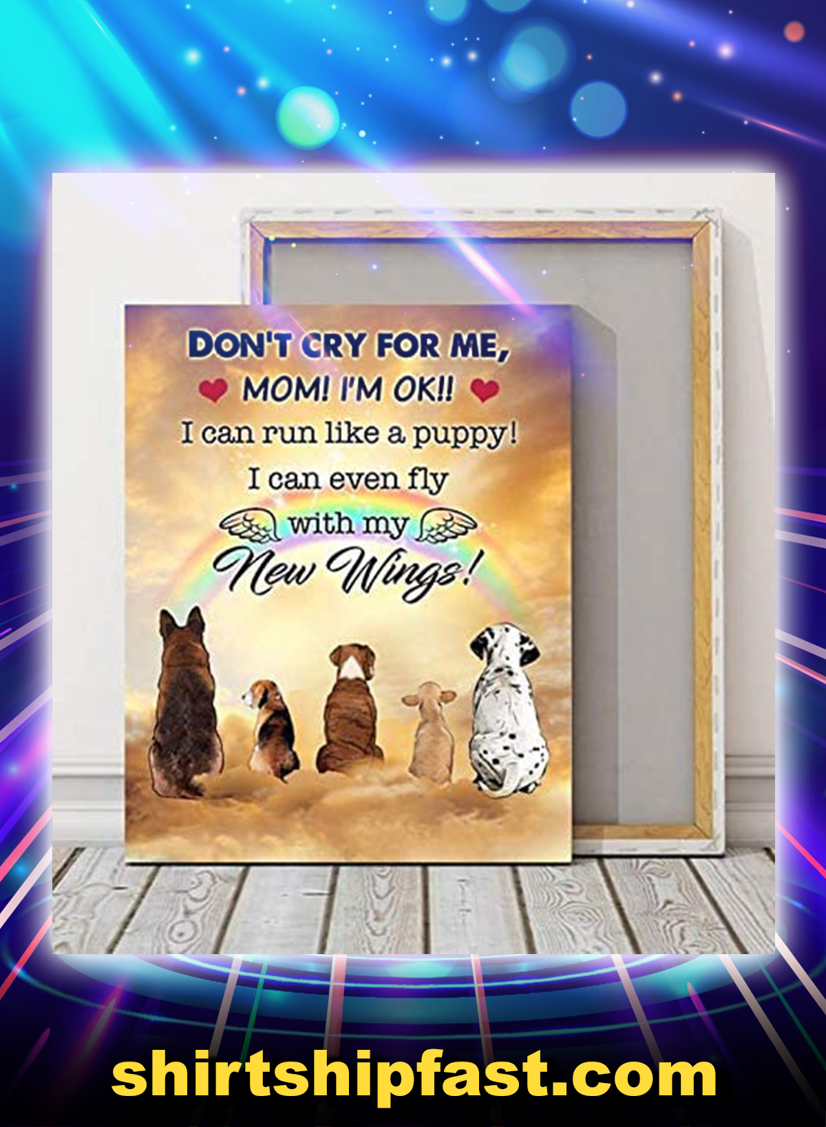 Dogs don't cry for me mom canvas prints