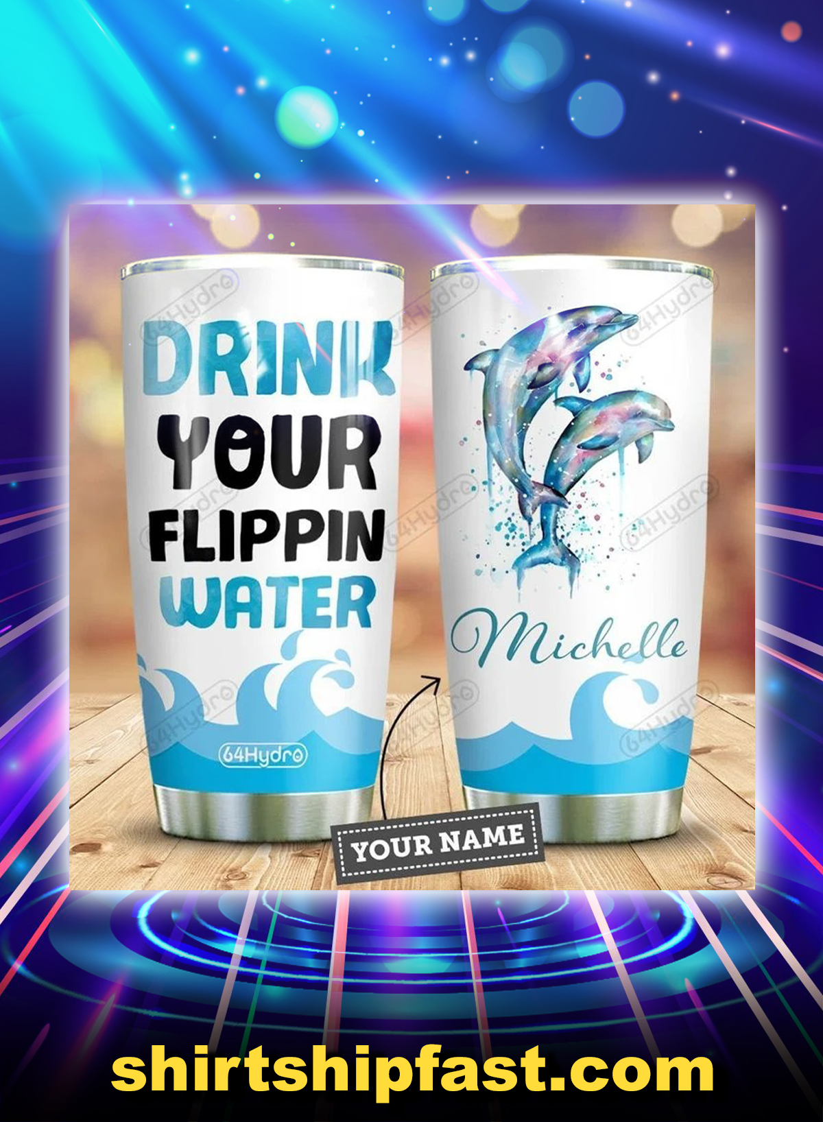 Dolphin drink your flippin water personalized custom name tumbler