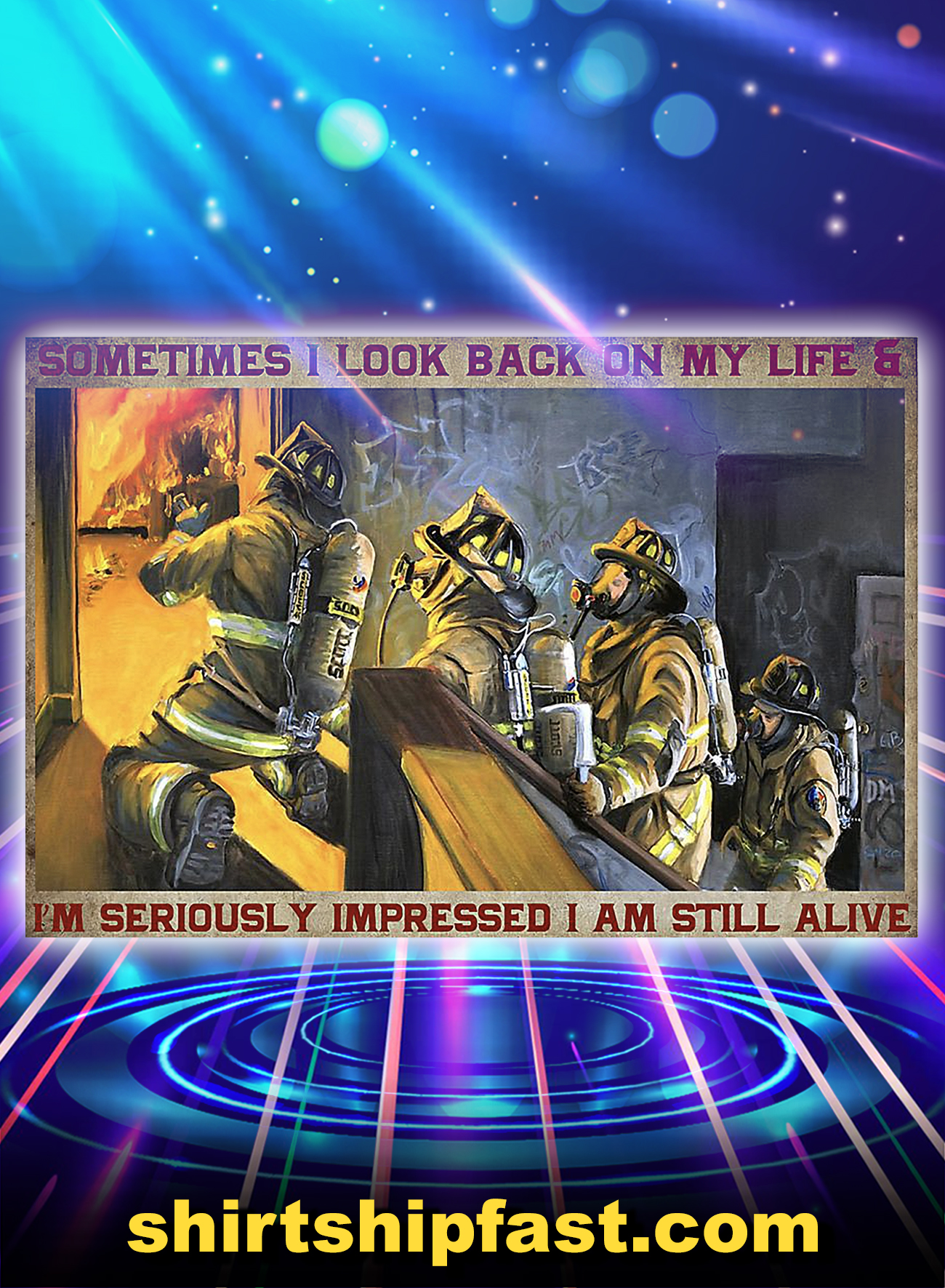 Firefighter sometimes i look back on my life poster - A4